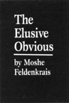 One of my first and certainly one of my favorite books by Moshe Feldenkrais