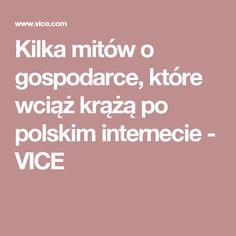 Kilka mitów o gospodarce, które wciąż krążą po polskim internecie - VICE