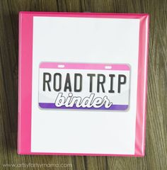 Road Trip Binder with Free Printables at artsyfartsymama.com