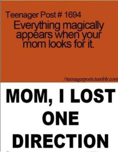 Sooo true in my house! The kids and hubby can never find it if they don't trip over it first!!!! Lol:)