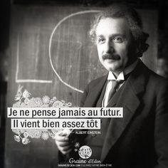 Citation Albert Einstein : Je ne pense pas au futur. Il vient .... #citation #citations #quotes #AlbertEinstein #futur