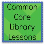 Common Core Library Lessons