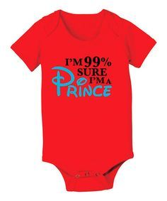 Another great find on #zulily! Red 99% Sure I Am a Prince Bodysuit - Infant by KidTeeZ #zulilyfinds