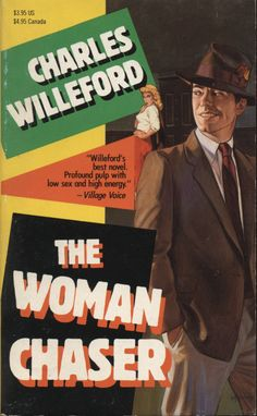 "The Woman Chaser by Charles Willeford, 1990. From the back cover: ""Richard Hudson is a used-car salesman with a pimp's understanding of the way sin which women (and men) are most vulnerable. He sees himself as a walking allegory, the confidence man as work of art."""