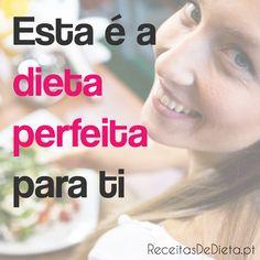 Esta é a Dieta Perfeita Para Ti #dieta #emagrecer