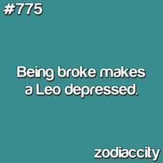 Untrue...though there are necessary needs however this leo is not frivolous. All I need are my loves and wine....gotta have that!