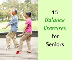 15 Balance Exercises for Seniors #movementmatters #activeaging #livelife