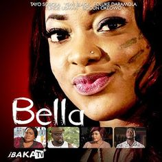 Watch Bella Movie On iBAKATV For Free Starring Yemi Black, Foluke Daramola & Others