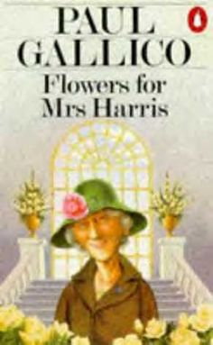 Flowers for Mrs Harris (Paul Gallico novel, cover art) - Mrs. 'Arris Goes to Paris - Wikipedia, the free encyclopedia All You Need Is, My Love, Lifelong Friends, Buy Flowers, Fiction Books, Cover Art, Growing Up, My Books, Novels