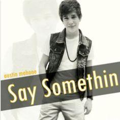 "Austin Mahone-2013 new album ""Say Somthin"""