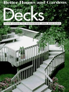 Decks: Your guide to designing and building (Do-it-yourself) « LibraryUserGroup.com – The Library of Library User Group