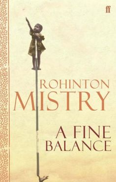 A Fine Balance by Rohinton Mistry. Possibly the most heartbreaking story ever. #books