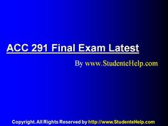 www.StudenteHelp.com University of Phoenix Latest Tutorials UOP ACC 291 Final Exam Online Help To Download Now Online Help, Final Exams, Finals, Phoenix, University, Tutorials, Colleges