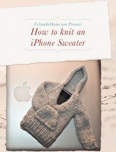 The iPhoodie. Hoodie for your iPhone. It's getting to be fall so don't you think your iPhone deserves to be cozy? (If this looks familiar to you die hard knitters...