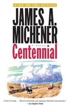 Centennial: A Novel by James A. Michener, http://www.amazon.com/dp/0812978420/ref=cm_sw_r_pi_dp_oed.qb0D3DVHJ