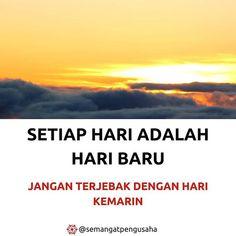 Semangat Menjalani Hari Ini Ini Hari Baru Jangan Dirusak Dengan Masalah Dihari Kemarin Selamat Pagi Bijak Selamat Pagi