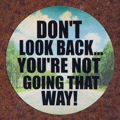 """Don't Look Back Car Magnet; $7.50 Road trip in style with colorful, fun Car Magnets, perfect for cars, refrigerators, lockers and more! This one reminds you """"Don't Look Back, You're Not Going That Way."""" Our magnets are strong! To avoid the possibility of paint transfer or fading, relocate your magnet periodically. 5.75"""" diameter."""
