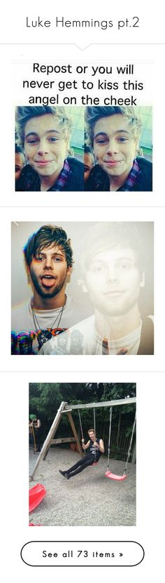 """""""Luke Hemmings pt.2"""" by my-happy-little-pill ❤ liked on Polyvore featuring 5sos, luke hemmings, luke, 5 seconds of summer, people, fillers, quotes, speech bubbles, text and doodle"""