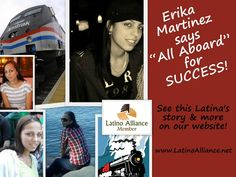 """Up and Coming: Erika Martinez says """"All Aboard for Success!"""" Erika, an Amtrak student engineer,  encourages all Latinos to """"get aboard a train to somewhere, not nowhere"""" and make as much progress as you can for your family and yourself! www.LatinoAlliance.net"""