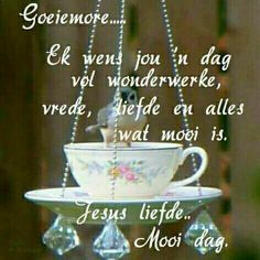 Morning Blessings, Good Morning Wishes, Lekker Dag, Good Night Flowers, Evening Greetings, Afrikaanse Quotes, Goeie More, Special Quotes, Good Night Quotes
