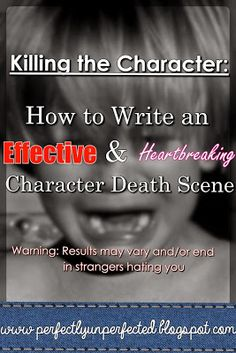Dreams and Dandelions: How to Write an Effective and Heartbreaking Character Death Scene // Perfectly Unperfected