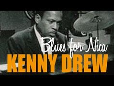 Kenny Drew - Light Piano, Heavy Notes & Blues For Nica