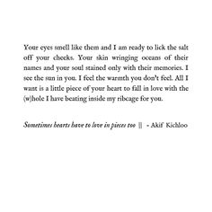 """Sometimes hearts have to love in pieces too"" 