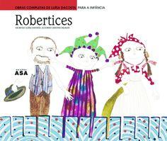 """Robertices , Luísa Dacosta. Como escreve Luísa Dacosta nas primeiras páginas, """"Robertices"""" pretende recordar a tradição popular dos espectáculos de rua com os toscos robertos que tanto maravilharam crianças e adultos """"no tempo em que havia tempo para ter tempo e um dia sem escola podia ser uma eternidade"""" (p.13). Com os..."""