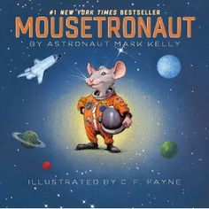 Mousetronaut by Astronaut Mark Kelly. This special little mouse makes the cut to go to space and finds a way to help the crew. We have the Mousetronaut PJs from Books to Bed. New York Times, Ny Times, Space Books For Kids, Kid Books, Space Kids, Mark Kelly, Scott Kelly, Space Activities, Preschool Activities