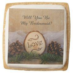Rustic Pines Woodland Wedding Be My Bridesmaid Square Shortbread Cookie