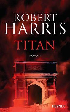 """""""Der Retter der Republik"""": Eine Buchempfehlung von Carsten Hansen zum Buch """"Titan"""" von Robert Harris aus dem Heyne Verlag!"""