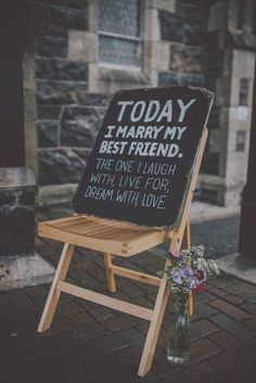 Wedding love quote : Today I marry my best friend. The one I laugh with, live for dream with,love