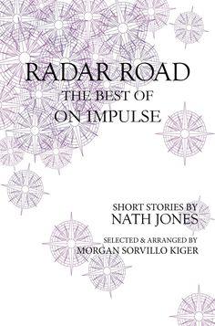 Interview with author of Radar Road, The Best of On Impulse, Nath Jones! http://thepenmuse.net/interview-with-author-of-radar-road-the-best-of-on-impulse-nath-jones/?utm_campaign=coschedule&utm_source=pinterest&utm_medium=Denise%20Alicea&utm_content=Interview%20with%20author%20of%20Radar%20Road%2C%20The%20Best%20of%20On%20Impulse%2C%20Nath%20Jones%21