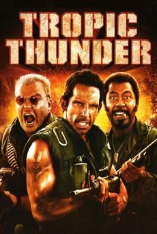Tropic Thunder! Good Times! Downey is awesome in this flick!