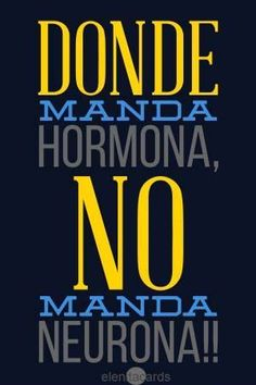 Frase, sarcasmo, humor: that sends hormone does not send neuron Best Quotes, Love Quotes, Funny Quotes, Funny Memes, Inspirational Quotes, Mexican Humor, Quotes En Espanol, More Than Words, Spanish Quotes
