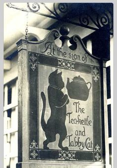 """At The Sign of the Tea Kettle and Tabby Cat. - The Wenham tea house in Wenham, Mass. (The tea house was a project of the Wenham Improvement Society, and has been in operation since Pub Signs, Cuppa Tea, Store Signs, Bubble Tea, My Tea, High Tea, Tattoo Studio, Crazy Cats, Cat Art"