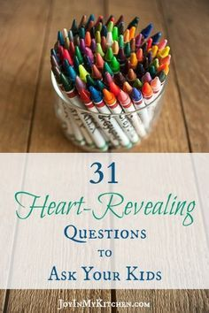 Get to know your kids with these simple, un-intimidating questions that will reveal their hearts.