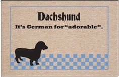 """German for """"Adorable"""" Doormat by High Cotton Inc.. $19.99. Easy care; wash with hose and a brush. Dry flat.. Practical and useful. Great gift.. Perfect bound stitched edges.. Doormat is 18"""" x 27"""". Doormat: German for """"Adorable"""" doormat - Humorous, durable doormat. A great way to welcome guests. Manufactured in USA."""
