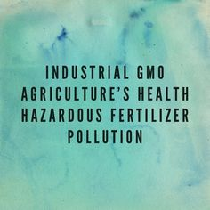 """MPR News reports: """"Fertilizer by-product an unhealthy, expensive risk to water quality."""" http://minnesota.publicradio.org/display/web/2013/09/10/environment/alfalfa-fertilizer-water-quality The health hazardous fertilizers polluting Minnesotans' water is mostly coming from GMO industrial farms (which are growing crops to be made into ethanol and factory farm feed)!"""