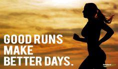 Good Runs make Better Days.