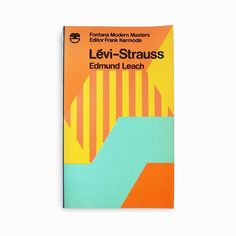 Levi-Strauss by Edmund Leach. A Fontana Modern Masters book. Published by Fontana/Collins. 1970. Cover painting by Oliver Bevan.  #fontana #fontanabooks #collinsbooks #levistrauss #oliverbevan #painting #modernist #modernism #fontanamodernmasters #minimal #minimalism #minimalist #design #bookcover #bookcoverdesign #midcenturymodern #midcenturydesign #print #typography #graphicdesigner #designlife #collectandcatalogue #graphicdesign #instabook #classicbooks #thicklines #print #20thcentury…
