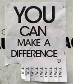 You can make a difference quote