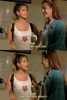 """Buffy Season 1,   Episode 8: I, Robot...You, Jane.     Ms. Calendar: """"You're here again? You kids really dig the library, don't you?""""   Buffy: """"We're literary.""""   Xander: """"To read makes our speaking English good."""""""