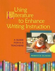 Using Literature to Enhance Writing Instruction: A Guide for K-5 Teachers. Model traits lessons, suggested literature, and sample rubrics are all in this one resource.