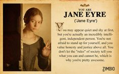 """Which Classic Literature Character Are You? -- I got: Jane Eyre -- You may appear quiet and shy at first, but you're actually an incredibly intelligent, independent person. You're not afraid to stand up for yourself, and you value honesty and justice above all.  You don't let the """"rules"""" of society tell you what you can and cannot be, which is why you're pretty awesome."""