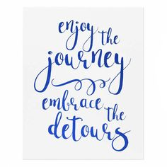 "Motivate yourself or a friend in need with this ""enjoy the journey, embrace the detours"" foiled print! Great for home decor, office decor, bathroom decor?, or as a gift!"