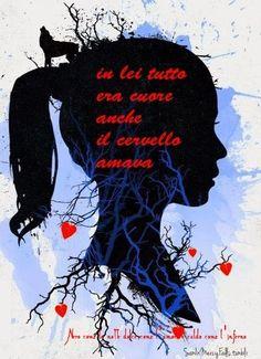 Nero come la notte dolce come l'amore caldo come l'inferno: in lei tutto era cuore, anche il cervello amava.. ...