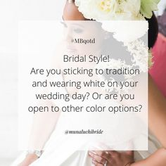QOTD: Bridal Style! Are you sticking to tradition and wearing white on your wedding day? Or are you open to other color options? Photo: @sophiabarrettstudios  ________________ #MB #munaluchibride #munaluchi #weddings #wedding day