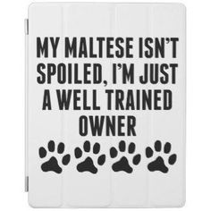 Well Trained Maltese Owner iPad Cover