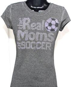 Soccer Mom - The Real Moms of Soccer Rhinestone Bling T-shirt on Etsy, $19.99